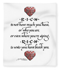 Rich Is Who You Have Beside You Fleece Blanket