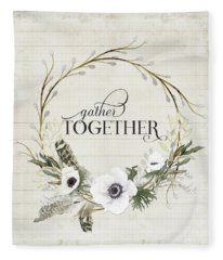 Rustic Farmhouse Gather Together Shiplap Wood Boho Feathers N Anemone Floral 2 Fleece Blanket