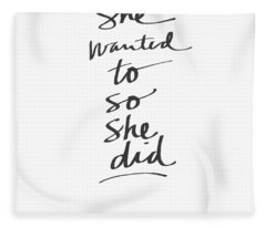 She Wanted To So She Did- Art By Linda Woods Fleece Blanket