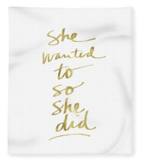 She Wanted To So She Did Gold- Art By Linda Woods Fleece Blanket