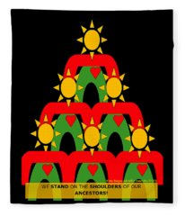 Standing On The Shoulders Of Our Ancestors Fleece Blanket
