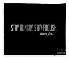 Stay Hungry Stay Foolish Steve Jobs Tee Fleece Blanket