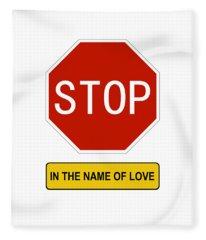 Stop In The Name Of Love Fleece Blanket