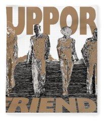 Support Friends Fleece Blanket