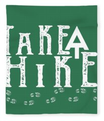 Take A Hike  Fleece Blanket