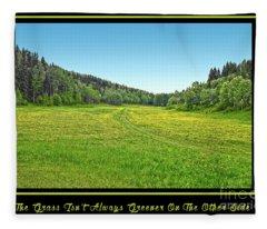 The Grass Isn't Always Greener On The Other Side Fleece Blanket