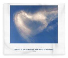 The Way Is In The Heart Fleece Blanket
