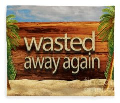 Wasted Away Again Jimmy Buffett Fleece Blanket