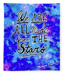 We Are All Made From The Stars Fleece Blanket