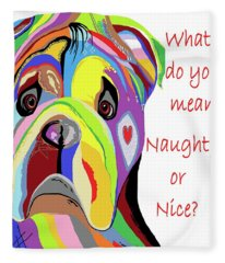 What Do You Mean Naughty Or Nice? Fleece Blanket