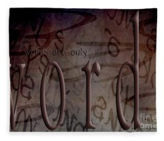 Words Are Only Words 2 Fleece Blanket