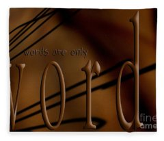 Words Are Only Words 4 Fleece Blanket