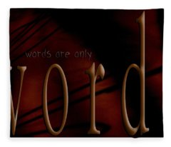 Words Are Only Words 5 Fleece Blanket
