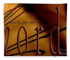 Words Are Only Words 6 Fleece Blanket