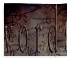 Words Are Only Words Fleece Blanket