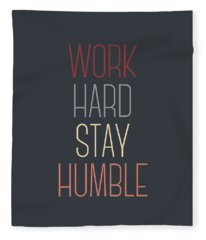 Work Hard Stay Humble Quote Fleece Blanket