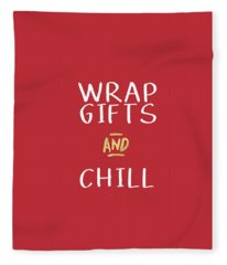 Wrap Gifts And Chill- Art By Linda Woods Fleece Blanket