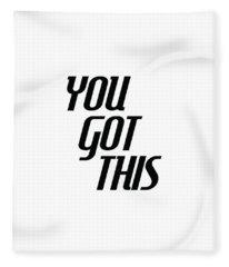 You Got This - Minimalist Motivational Print Fleece Blanket