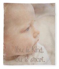 You Is Kind Fleece Blanket