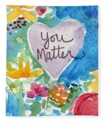 You Matter Heart And Flowers- Art By Linda Woods Fleece Blanket