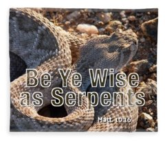 Be Ye Wise As Serpents Fleece Blanket