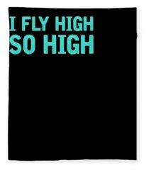 Drone I Fly High So High Fleece Blanket