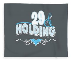 29 And Holding Fleece Blanket