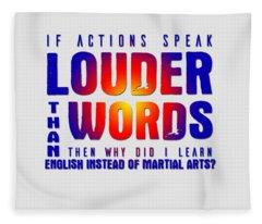 Actions Speak Louder  Fleece Blanket