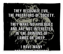 All Good Men Are Dangerous Carry Hate In Their Hearts They Recognize Evil The Predators Of Socicety  Fleece Blanket