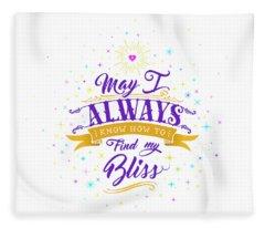 Always Find My Bliss Fleece Blanket