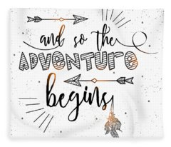 And So The Adventure Begins - Boho Chic Ethnic Nursery Art Poster Print Fleece Blanket