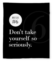 Rule #6 - Don't Take Yourself So Seriously - White On Black Fleece Blanket