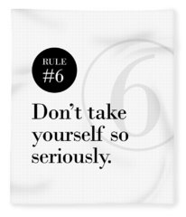 Rule #6 - Don't Take Yourself So Seriously - Black On White Fleece Blanket