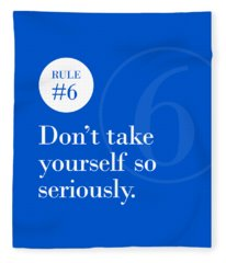 Rule #6 - Don't Take Yourself So Seriously - White On Blue Fleece Blanket