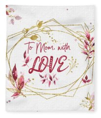 To Mom, With Love Fleece Blanket