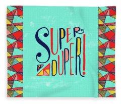 Super Duper Fleece Blanket