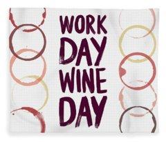 Work Day Wine Day Fleece Blanket