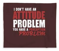 Attitude Problem Fleece Blanket