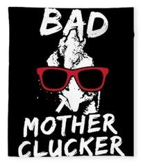 Bad Mother Clucker Chicken Crazy Chicken Lady Chicken Lover Gift Chicken Lady See Sizing Chart In It Fleece Blanket
