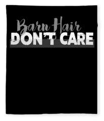 Barn Hair Dont Care Funny Farmer Fleece Blanket