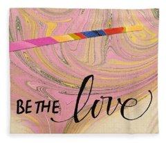 Be The Love Fleece Blanket