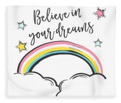 Believe In Your Dreams - Baby Room Nursery Art Poster Print Fleece Blanket