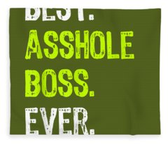 Best Asshole Boss Ever Funny Boss's Day Gift T-shirt Fleece Blanket