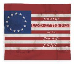 Betsy Ross Flag Land Of Free Home Of Brave Fleece Blanket