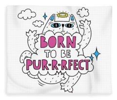 Born To Be Purrrfect - Baby Room Nursery Art Poster Print Fleece Blanket