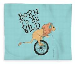 Born To Be Wild - Baby Room Nursery Art Poster Print Fleece Blanket