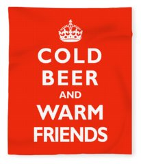 Cold Beer Warm Friends Fleece Blanket