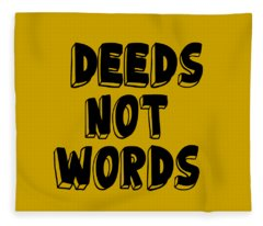 Deeds Not Words Conscious Motivational Quote Prints Fleece Blanket