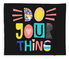 Do Your Thing - Baby Room Nursery Art Poster Print Fleece Blanket