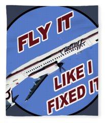 Fly It Like I Fixed It Fleece Blanket